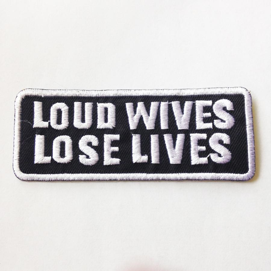 Loud Wives Lose Lives Patch