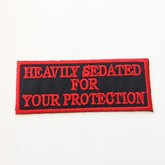Heavily Sedated for Your Protection Patch