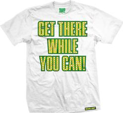 Get There While You Can Tee (White)