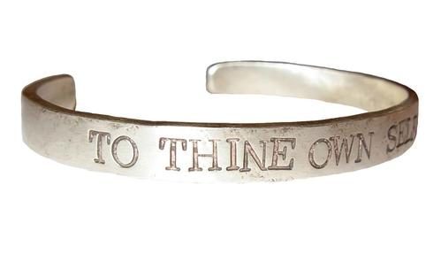 To Thine Own Self Be True Cuff (Silver)