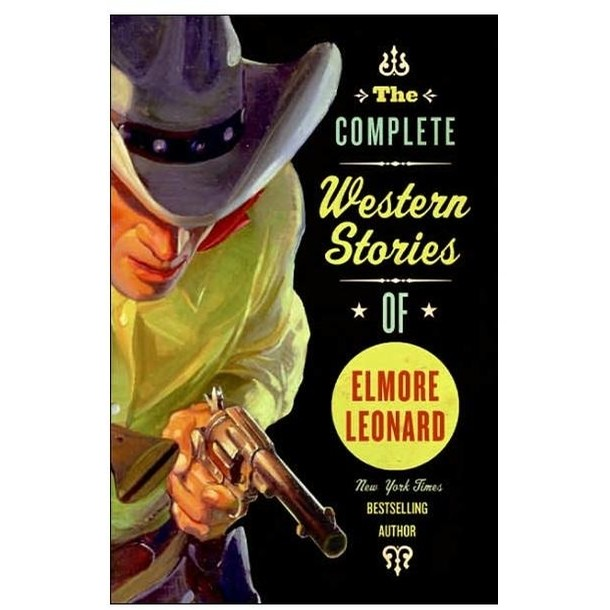 The Complete Western Stories of Elmore Leonard (Black/White)