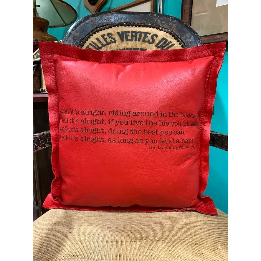 The Traveling Wilburys Quote on Red Leather Pillow