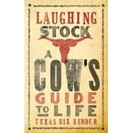 Laughing Stock A Cows Guide to Life