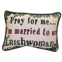 Loomcraft Pray For Me I'm Married to an Irishwoman Pillow
