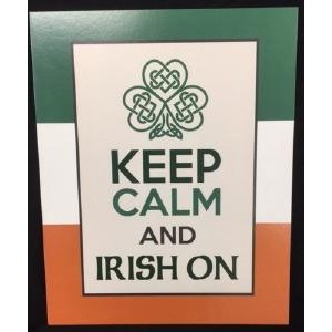 Keep Calm and Irish On Sign