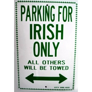 Parking For Irish Only Sign