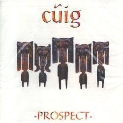 Cuig, Prospect