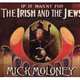 If It Wasn't For The Irish And The Jews
