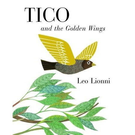 Tico and the Golden Wings-by Leo Lionni