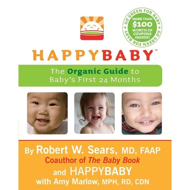 HappyBaby: The Organic Guide to Babys First 24 Months